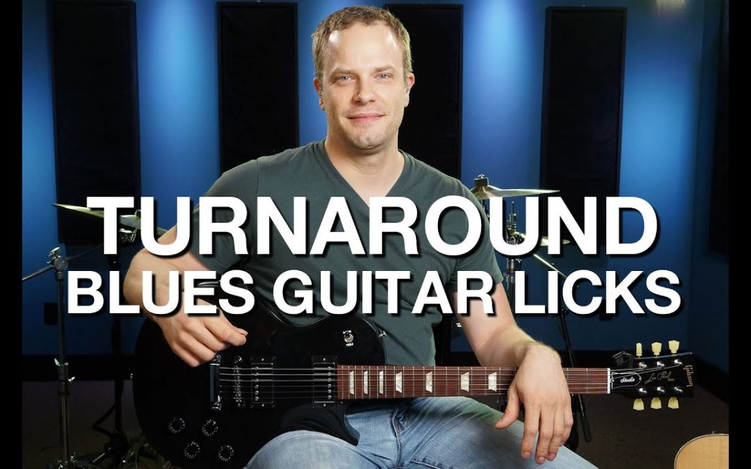 Turnaround Blues Guitar Licks – Blues Guitar Lesson #10