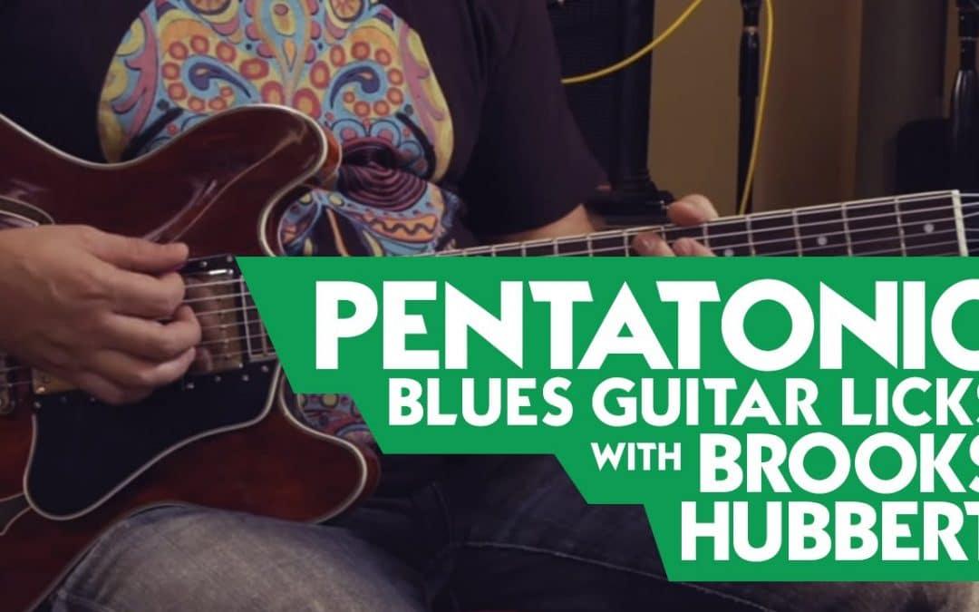 Pentatonic Blues Guitar Licks with Brooks Hubbert