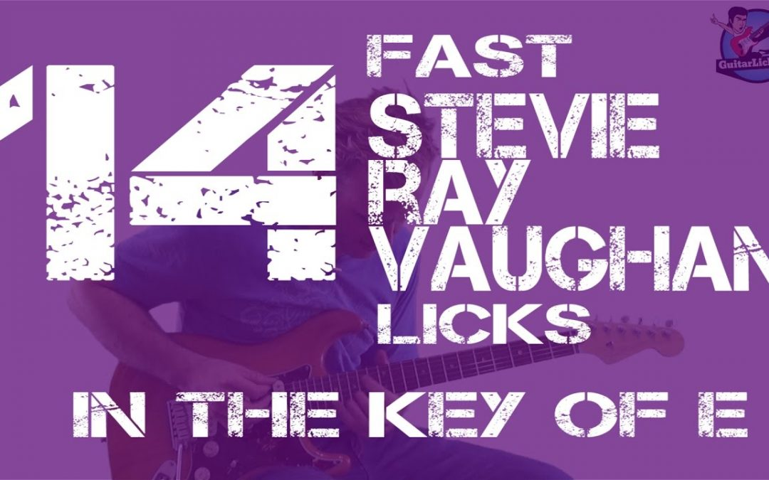 14 Fast Stevie Ray Vaughan Blues Guitar Licks In the Key of E – with Tabs